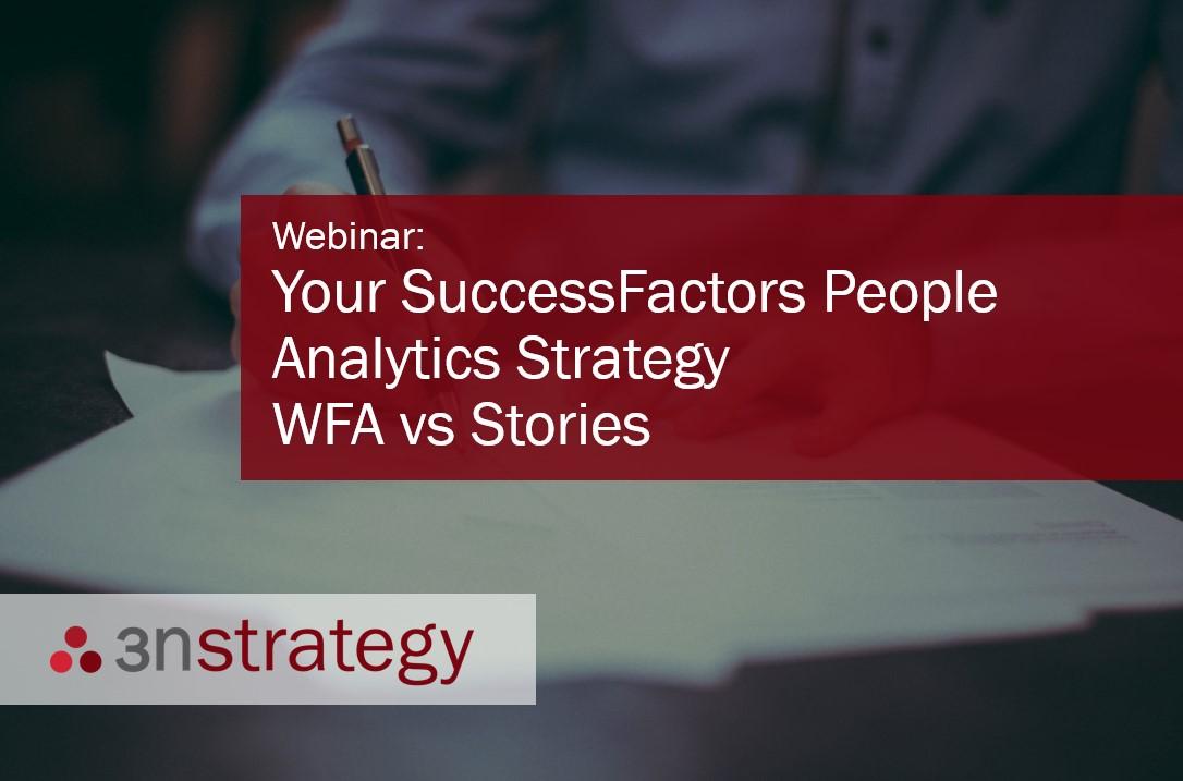 3n Strategy Your SuccessFactors People Analytics Strategy Workforce Analytics vs Stories in People Analytics